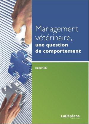 Management vétérinaire, une question de comportement - la depeche veterinaire - 9791090470002 -