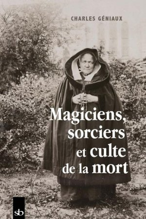 Magiciens, sorciers et culte de la mort - Stephane Batigne - 9791090887862 -