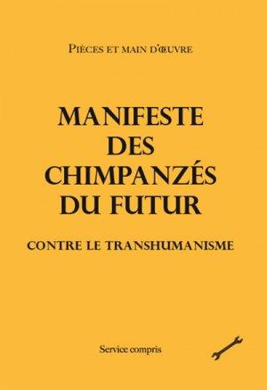 Manifeste des chimpanzés du futur / contre le transhumanisme - service compris - 9791094229996 -