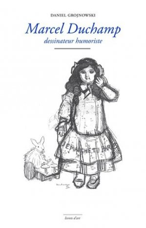 Marcel Duchamp dessinateur humoriste - Editions Marguerite Waknine - 9791094565681 -
