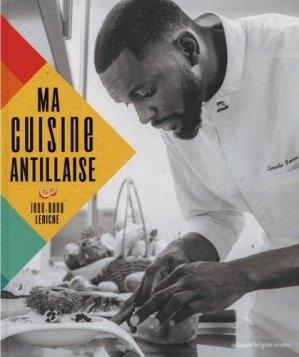 Ma cuisine antillaise - Editions Brigitte Eveno - 9791094608043 -