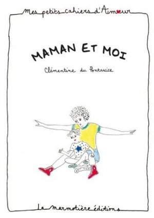 Maman et moi - la marmotière editions - 9791097479114 -