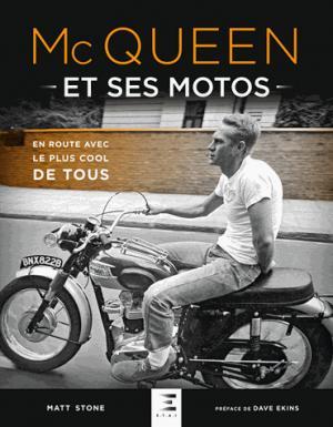 Mc Queen et ses motos - etai - editions techniques pour l'automobile et l'industrie - 9791028302016 -