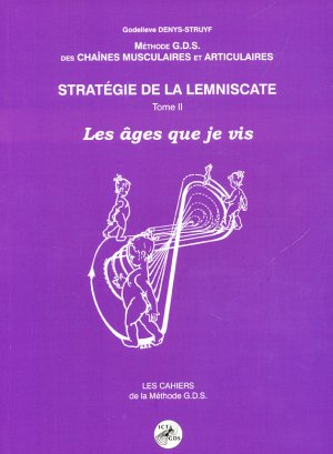 Méthode G.D.S des chaines musculaires et articulaires Stratégie de la lemniscate Tome 2-ict gds-2224296195969