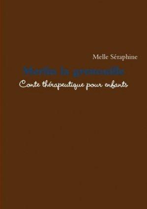 Merlin la grenouille. Conte thérapeutique pour enfants - lulu - 9781291777963 -