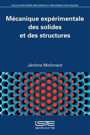 Mécanique expérimentale des solides et des structures - iste  - 9781784051273 -