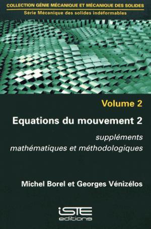 Mécanique des solides indéformables Tome 2, Volume 2 - iste  - 9781784052287 -