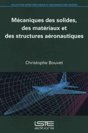 Mécaniques des solides, des matériaux et des structures aéronautiques - iste - 9781784052829 -