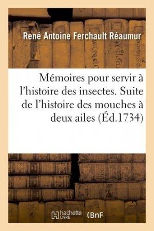 Mémoires pour servir à l'histoire des insectes. Suite de l'histoire des mouches à deux ailes - Hachette - 9782014433340 -