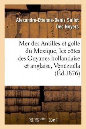 Mer des Antilles et golfe du Mexique, les côtes des Guyanes hollandaise et anglaise, Vénézuéla - Hachette - 9782014453942 -