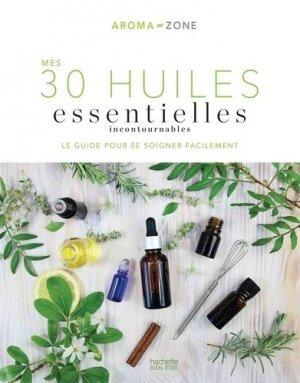 Mes 30 Huiles essentielles incontournables - hachette - 9782019452681 -