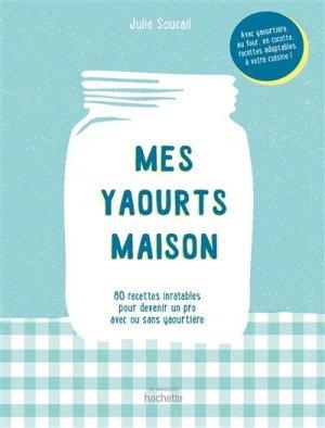 Mes yaourts Maison - Hachette - 9782019457693 -