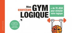 Mes exercices Gym Logique - larousse - 9782035971593 -