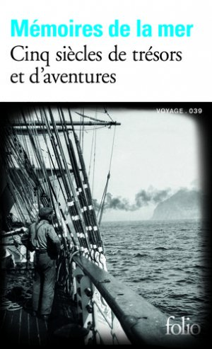 Mémoires de la mer. Cinq siècles de trésors et d'aventures - Gallimard - 9782072844379 -