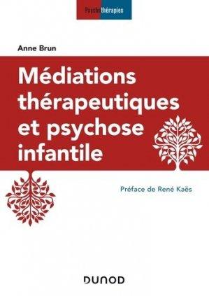 Médiations thérapeutiques et psychose infantile - dunod - 9782100793150 -