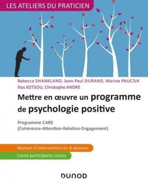 Mettre en oeuvre un programme de psychologie positive - dunod - 9782100810048 -