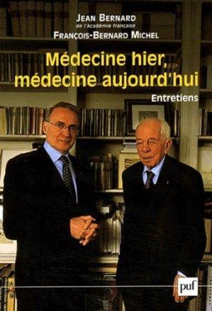 Médecine hier, médecine aujourd'hui Entretiens - puf - presses universitaires de france - 9782130536697 -