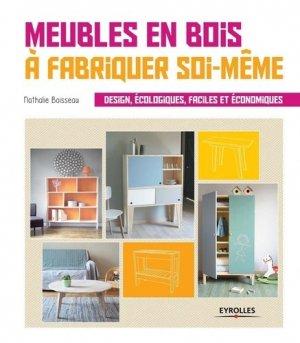 Meubles en bois à fabriquer soi-même - eyrolles - 9782212138955 -