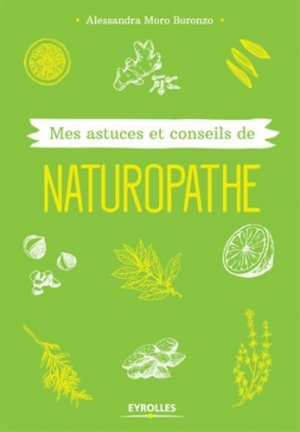 Mes astuces et conseils de naturopathie - eyrolles - 9782212560558 -