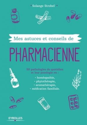 Mes astuces et conseils de pharmacienne - eyrolles - 9782212561005 -