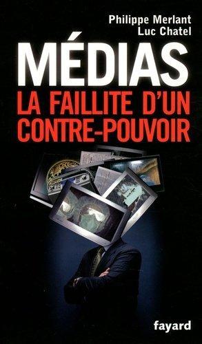 Médias, la faillite d'un contre-pouvoir - Fayard - 9782213635071 -