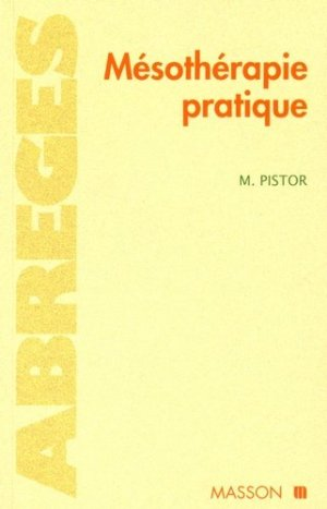 Mésothérapie pratique - elsevier / masson - 9782225832673 - majbook ème édition, majbook 1ère édition, livre ecn major, livre ecn, fiche ecn