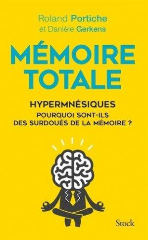 Mémoire totale, les fabuleux pouvoirs des hypermnésiques - stock - 9782234081963 -