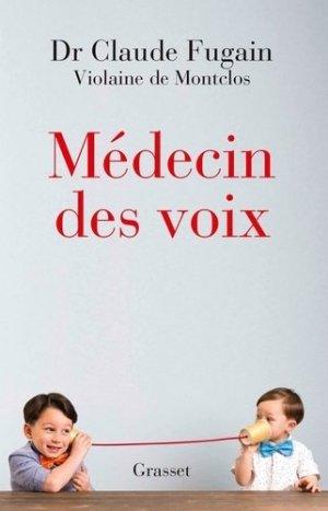 Médecin des voix - grasset - 9782246816997 -