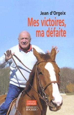 Mes victoires, ma défaite - du rocher - 9782268051307 -