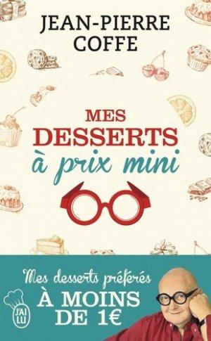 Mes desserts à prix mini. + de 200 recettes à moins de 1 euro - J'ai lu - 9782290122365 -