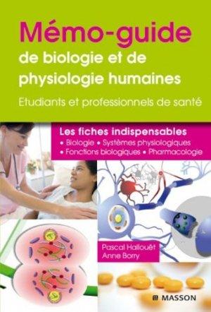 Mémo-guide de biologie et de physiologie humaines - elsevier / masson - 9782294704031