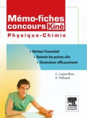Mémo- fiches concours Kiné physique chimie - elsevier / masson - 9782294710681 -