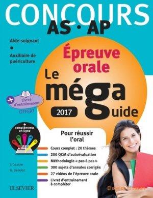 Méga Guide ORAL 2017 Concours Aide-soignant et Auxiliaire de puériculture - elsevier / masson - 9782294753862