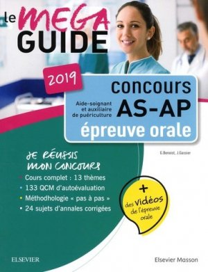 Méga Guide Oral AS/AP 2019 Concours Aide-soignant et Auxiliaire de puériculture - elsevier / masson - 9782294763380