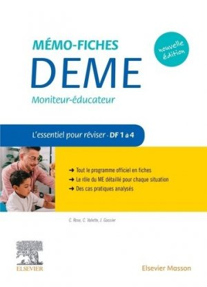 Mémo-Fiches DEME. Moniteur-Educateur - elsevier / masson - 9782294765285 -