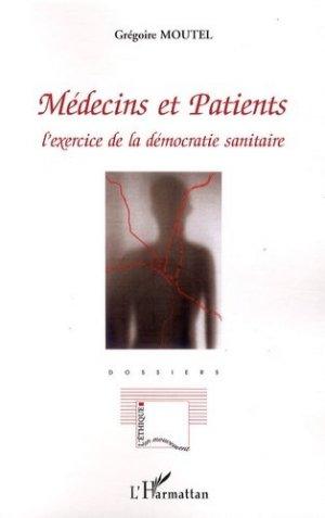 Médecins et Patients. L'exercice de la démocratie sanitaire - l'harmattan - 9782296077577 -