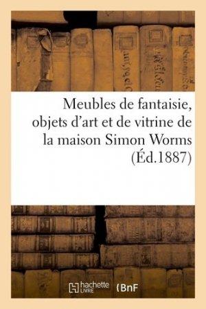 Meubles de fantaisie, objets d'art et de vitrine de la maison Simon Worms - hachette/bnf - 9782329410395 -