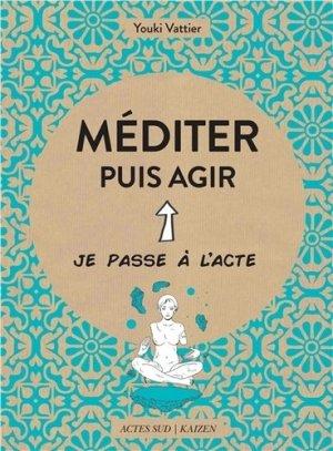 Méditer et agir - actes sud - 9782330076849 -