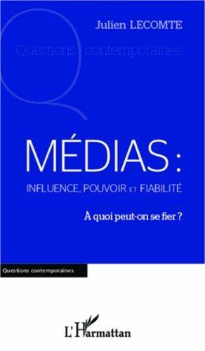 Médias : influence, pouvoir et fiabilité - l'harmattan - 9782336005485 -
