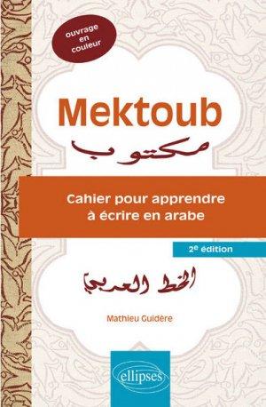 MEKTOUB CAHIER POUR APPRENDRE ECRIRE ARABE  - ELLIPSES - 9782340004870