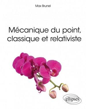 Mécanique du point, classique et relativiste - Ellipses - 9782340041028 -