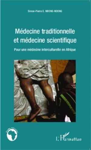 Médecine traditionnelle et médecine scientifique - l'harmattan - 9782343052526 -