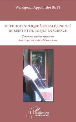 Méthode cyclique à spirale, unicité du sujet et de l'objet en science - l'harmattan - 9782343154848 -