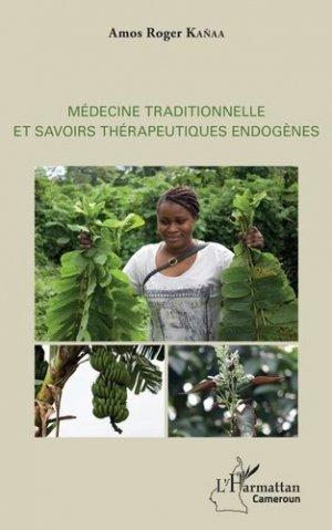 Médecine traditionnelle et savoirs thérapeutiques endogènes - l'harmattan - 9782343161563 -