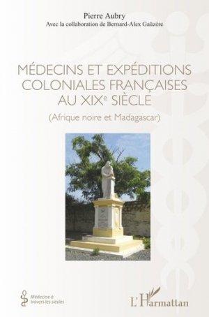 Médecins et expéditions coloniales françaises au XIXe siècle. Afrique noire et Madagascar - l'harmattan - 9782343193649 -