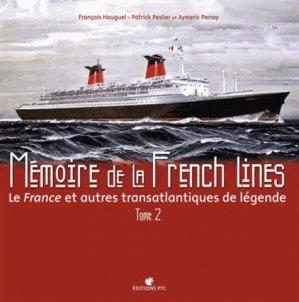 Mémoire de la French Lines. Le France et autres transatlantiques de légende, Tome 2 - des falaises - 9782350380438 -