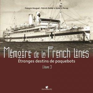 Mémoire de la French Lines. Tome 3, étrange destins de paquebot - des falaises - 9782350380599 -