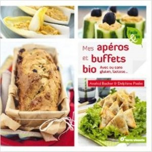 Mes apéros et buffets bio. Avec ou sans gluten, lactose... - terre vivante - 9782360981328 -