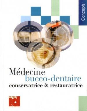 Médecine bucco-dentaire conservatrice et restauratrice - espace id - 9782361340162 -