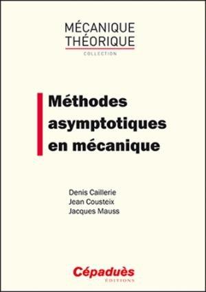 Méthodes asymptotiques en mécanique - cepadues - 9782364935037 -
